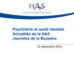 Psychiatrie et santé mentale Actualités de la HAS Journées de la Bussière